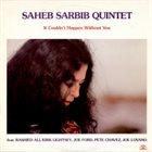 SAHEB SARBIB It Couldn't Happen Without You album cover