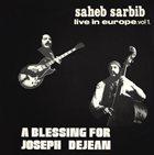 SAHEB SARBIB Live In Europe Vol 1. A Blessing For Joseph Dejean album cover