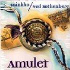 SAINKHO NAMTCHYLAK Amulet (with Ned Rothenberg) album cover