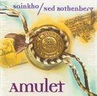 SAINKHO NAMTCHYLAK Sainkho / Ned Rothenberg : Amulet album cover