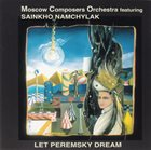 SAINKHO NAMTCHYLAK Moscow Composers Orchestra Featuring Sainkho Namchylak : Let Peremsky Dream album cover