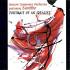 SAINKHO NAMTCHYLAK Moscow Composers Orchestra Featuring Sainkho : Portrait Of An Idealist album cover