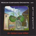 SAINKHO NAMTCHYLAK Moscow Composers Orchestra With Sainkho Namchylak : An Italian Love Affair album cover