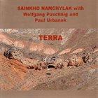SAINKHO NAMTCHYLAK Sainkho Namchylak With Wolfgang Puschnig And Paul Urbanek : Terra album cover