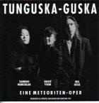 SAINKHO NAMTCHYLAK Sainkho Namchilak / Grace Yoon / Iris Disse : Tunguska-Guska (Eine Meteoriten-Oper) album cover