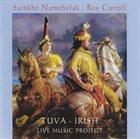 SAINKHO NAMTCHYLAK Sainkho Namchylak / Roy Carroll : Tuva - Irish Live Music Project album cover