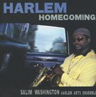 SALIM WASHINGTON Salim Washington Harlem Arts Ensemble : Harlem Homecoming album cover