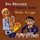 SAM BRAYSHER Sam Braysher & Michael Kanan : Golden Earrings album cover