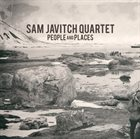 SAM JAVITCH Sam Javitch Quartet : People and Places album cover