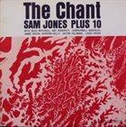 SAM JONES The Chant: Sam Jones Plus 10 album cover