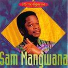 SAM MANGWANA No Me Digas No album cover