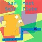 SAM MOST Solo Flute album cover