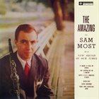 SAM MOST The Amazing Mr. Sam Most album cover