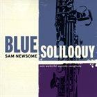 SAM NEWSOME Blue Soliloquy album cover