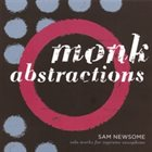 SAM NEWSOME Monk Abstractions album cover