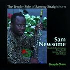 SAM NEWSOME The Tender Side of Sammy Straighthorn album cover