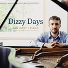 SAM POST Dizzy Days: Ragtime Piano by Sam Post, William Bolcom, and Scott Joplin album cover