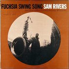 SAM RIVERS Fuchsia Swing Song album cover