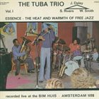 SAM RIVERS The Tuba Trio : Essence - The Heat And Warmth Of Free Jazz Vol. 1 album cover