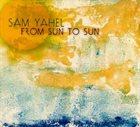 SAM YAHEL From Sun to Sun album cover