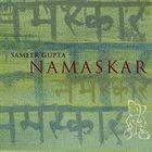 SAMEER GUPTA Namaskar album cover