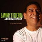 SAMMY FIGUEROA ... And Sammy Walked In album cover