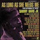 SAMMY DAVIS JR As Long as She Needs Me album cover