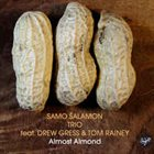 SAMO ŠALAMON Samo Šalamon Trio Feat. Drew Gress & Tom Rainey : Almost Almond album cover