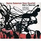 SAMO ŠALAMON Samo Salamon New Quartet : Kei's Secret album cover