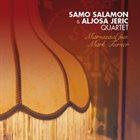 SAMO ŠALAMON Samo Salamon & Aljosa Jeric Quartet : Mamasaal Feat.Mark Turner album cover