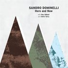 SANDRO DOMINELLI Here and Now (feat. Chris Tarry & Rez Abbasi) album cover