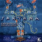 SANTANA Ceremony: Remixes & Rarities album cover