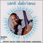 SANTI DEBRIANO Circlechant album cover
