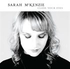 SARAH MCKENZIE Close Your Eyes album cover