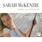 SARAH MCKENZIE Paris In The Rain album cover