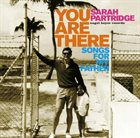 SARAH PARTRIDGE You Are There: Songs From My Father album cover