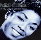 SARAH VAUGHAN If You Could See Me Now album cover