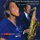 SARAH VAUGHAN Sarah Vaughan & Lester Young : One Night Stand - The Town Hall Concert (1947) album cover