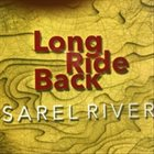 SAREL RIVER Long Ride Back album cover