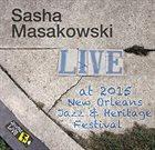 SASHA MASAKOWSKI Jazzfest 2015 album cover