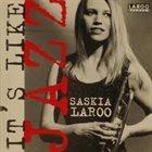SASKIA LAROO It's Like Jazz album cover