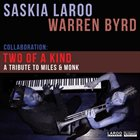 SASKIA LAROO Two Of A Kind: A Tribute To Miles And Monk album cover