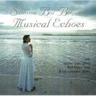 SATHIMA BEA BENJAMIN Musical Echoes album cover