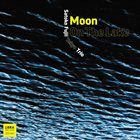 SATOKO FUJII Satoko Fujii Tokyo Trio : Moon On The Lake album cover
