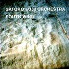 SATOKO FUJII Satoko Fujii Orchestra (NY): South Wind album cover