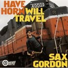 SAX GORDON Have Horn Will Travel album cover