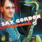 SAX GORDON In the Wee Small Hours album cover