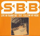 SBB Live In Frankfurt 1977. Follow My Music album cover