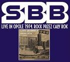 SBB Live In Opole 1974. Rock Przez Cały Rok album cover