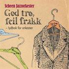 SCHEEN JAZZORKESTER God Tro, Feil Frakk album cover